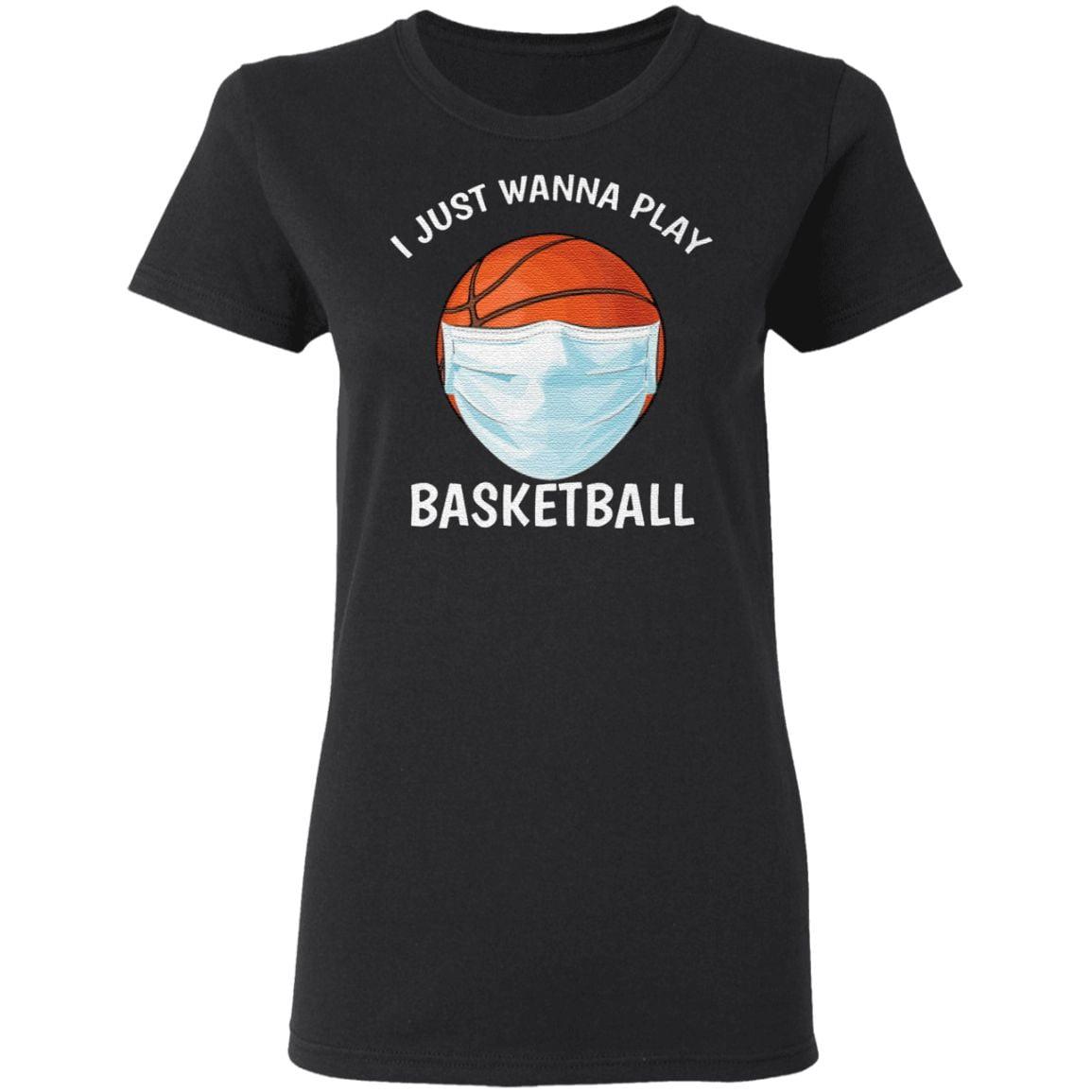 I Just Wanna Play Basketball Face Mask TShirt