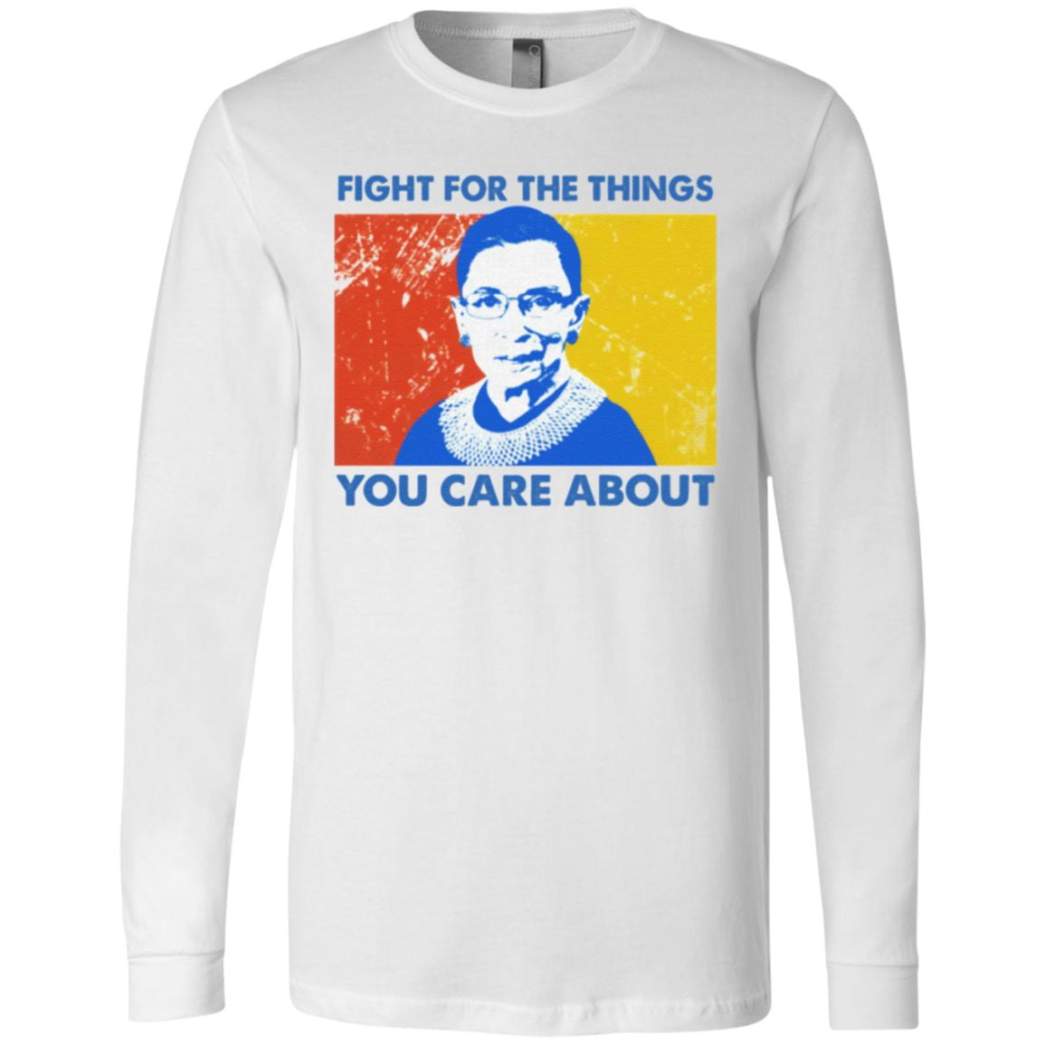 Ruth Bader Ginsburg Fight For The Things You Care About T Shirt