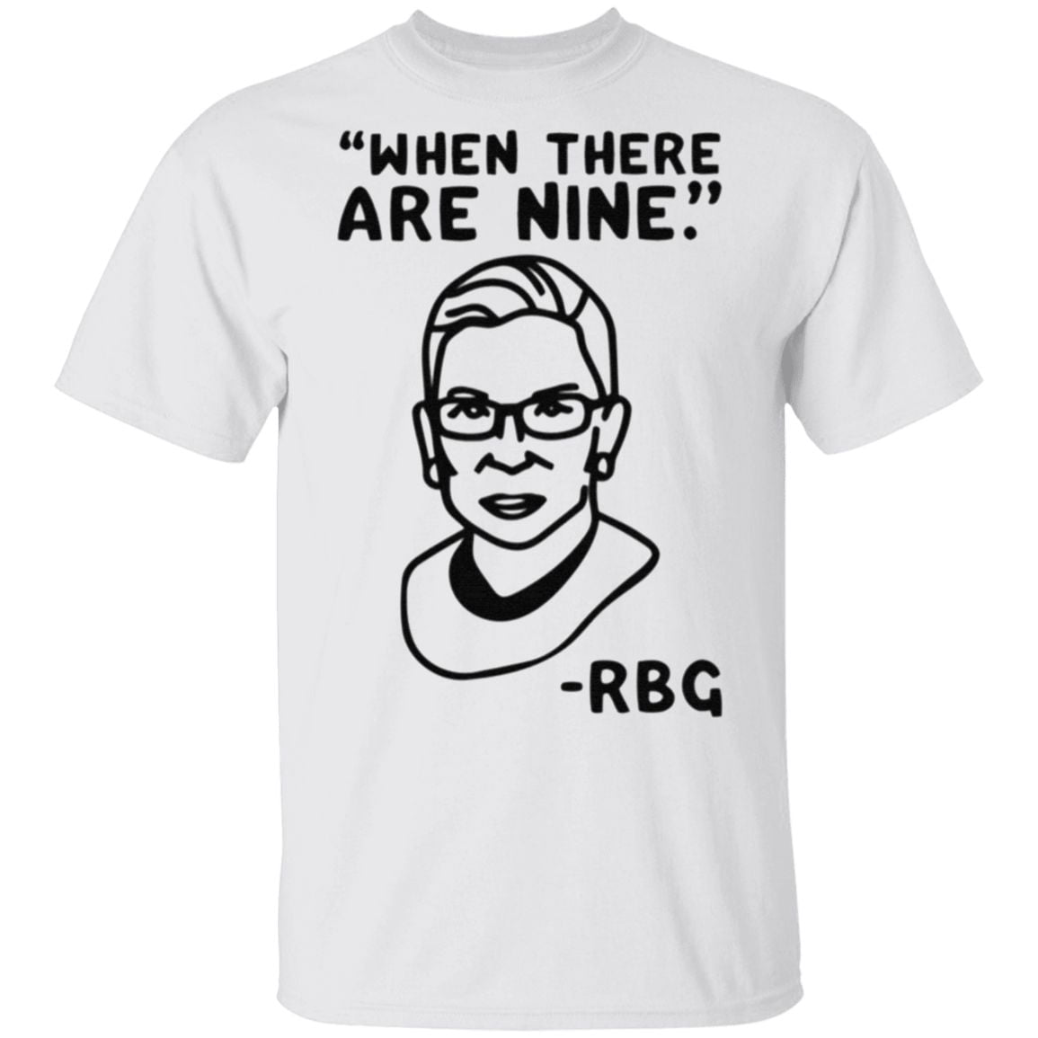 when there are nine rbg t shirt