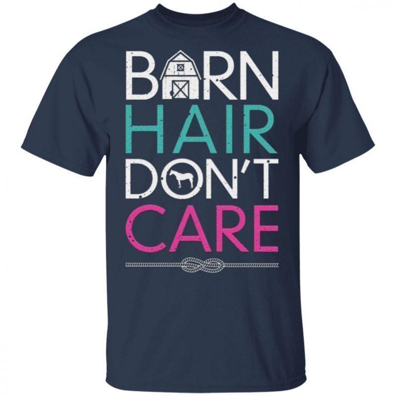 Barn Hair Don't Care T Shirt
