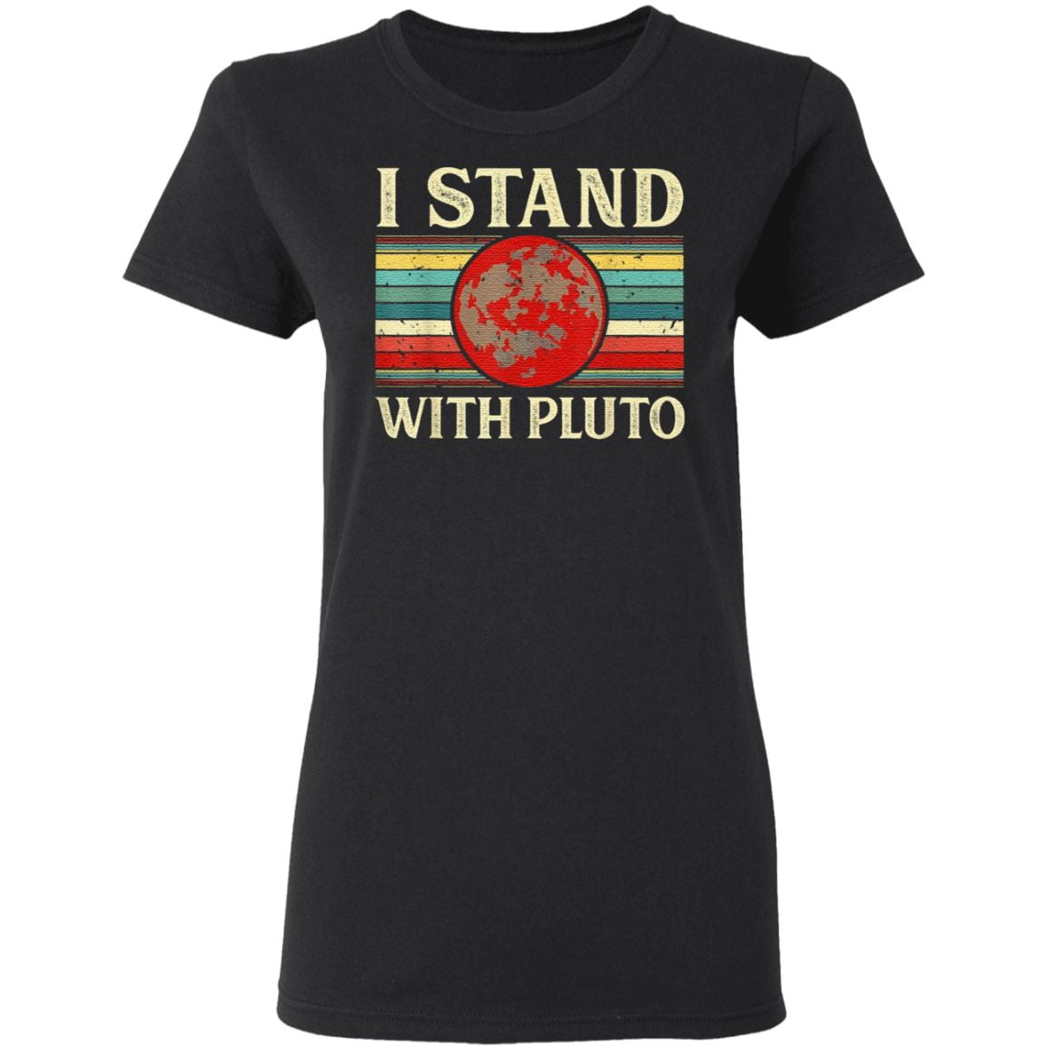 I Stand With Pluto T Shirt