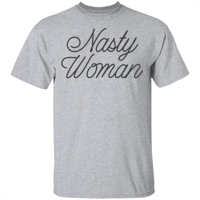 Nasty Woman T-Shirt Gifts for Her Feminist Gifts Feminist Shirt Feminist Apparel