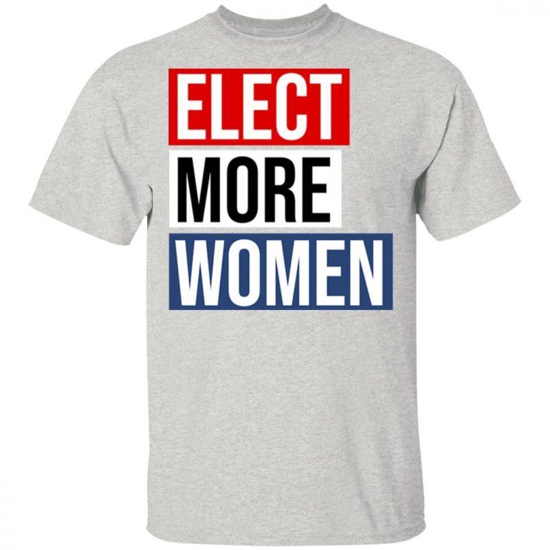 Elect More Women Shirt