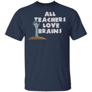 Zombie Halloween All Teachers Love Brains T-Shirt