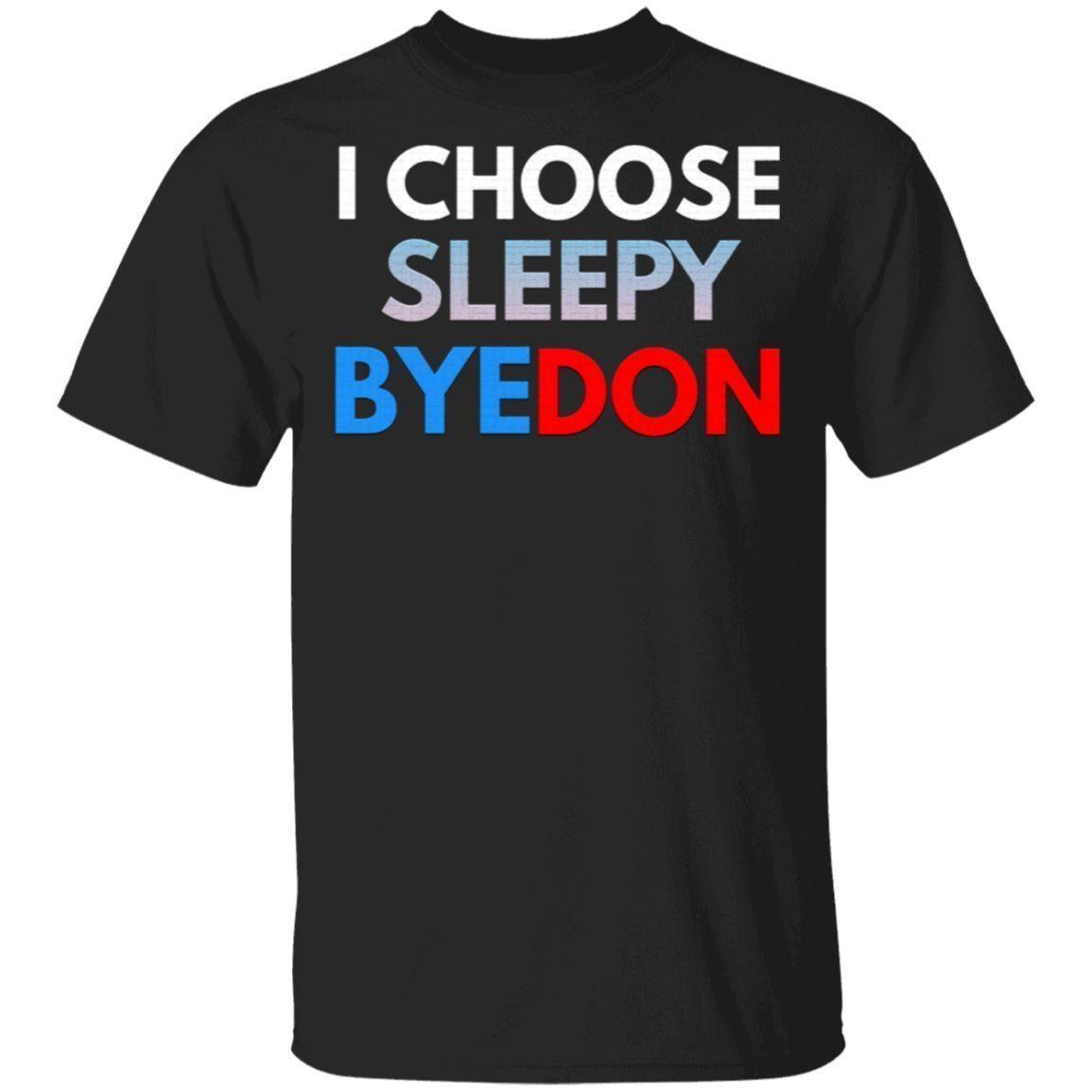I choose sleepy byedon T-Shirt