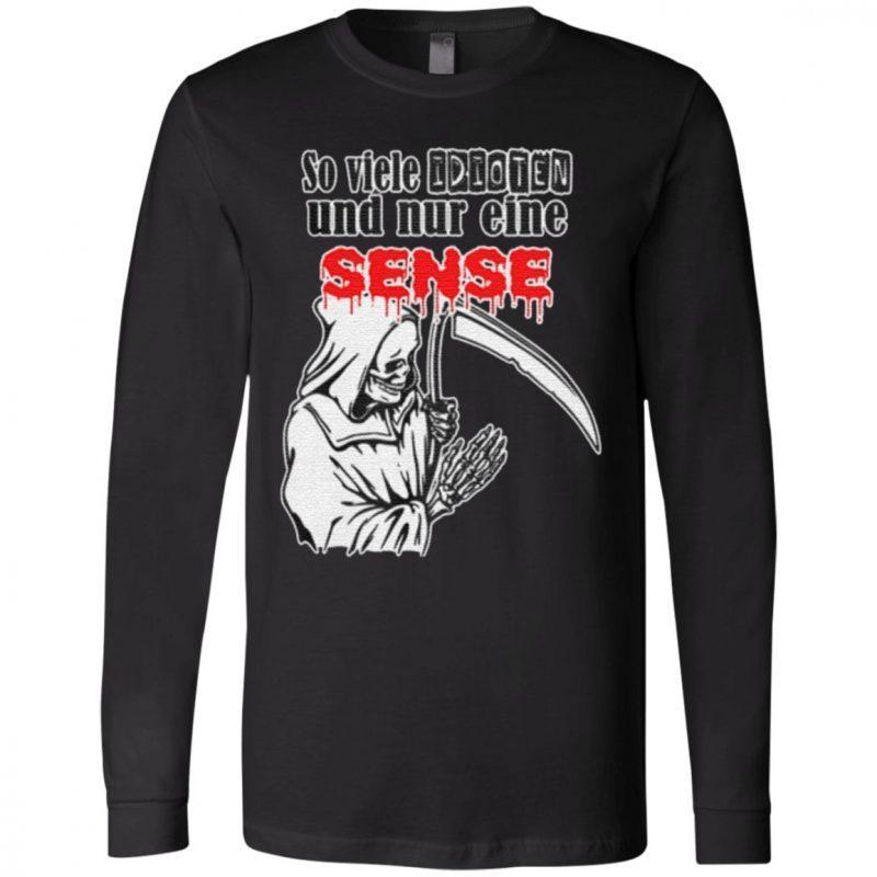 So Viele Indioten Und Nur Eine Sense T Shirt