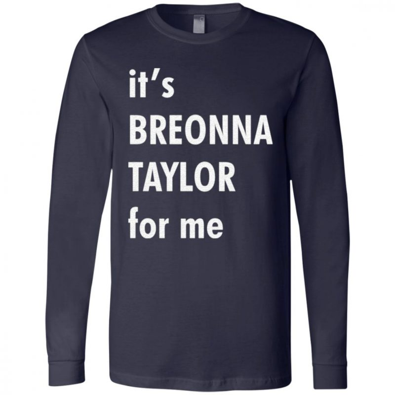 It's Breonna Taylor for me t shirt