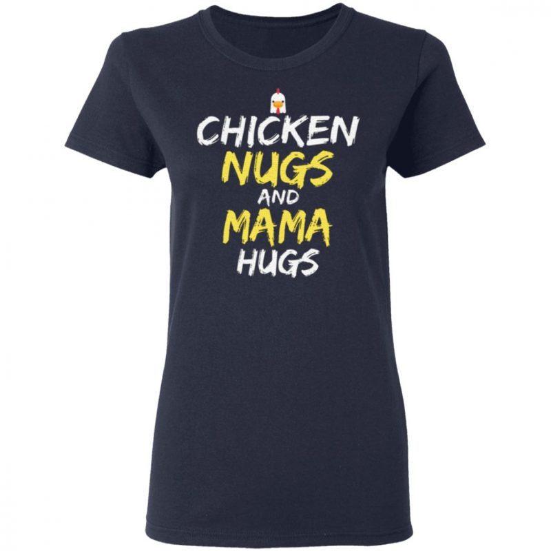 Chicken Nugs And Mama Hugs Chicken T Shirt