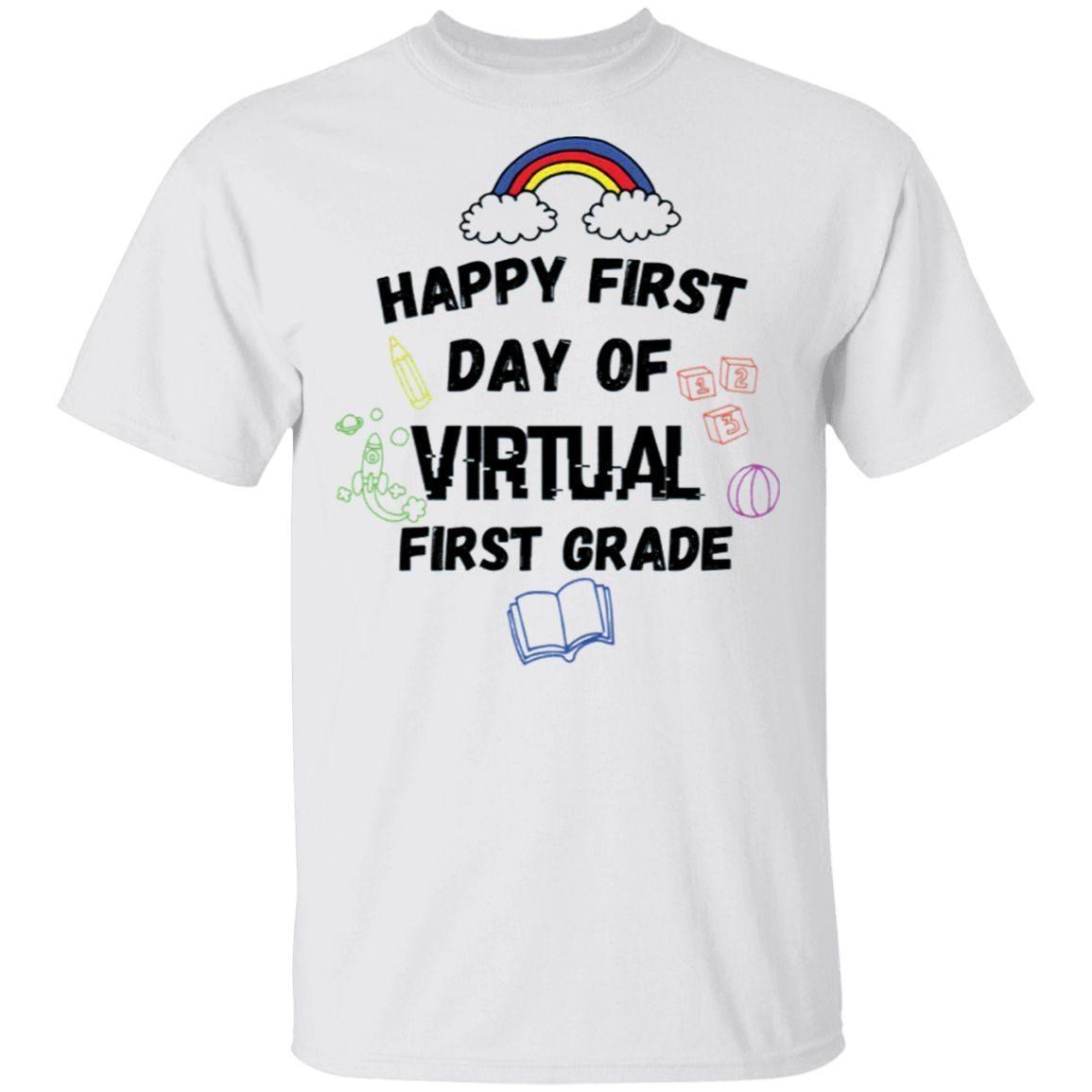 Happy First Day Of Virtual First Grade preschool T-Shirt