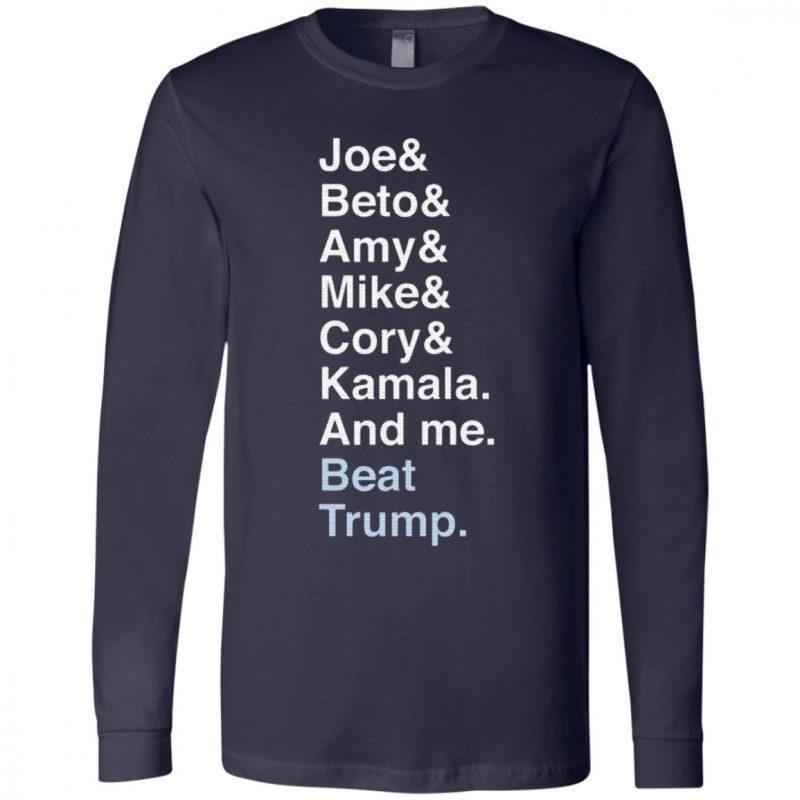 Joe Beto Amy Pete Mike Cory Kamala And Me Beat Trump Biden T Shirt