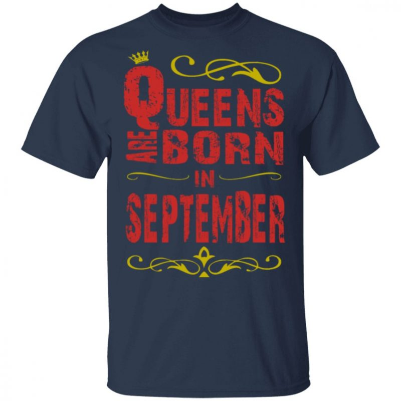 Birthday Gifts – Queens are Born In September T-Shirt