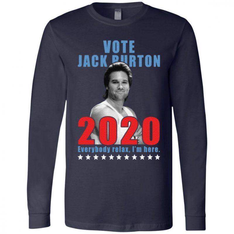 Jack Burton 2020 everybody relax I'm here t shirt