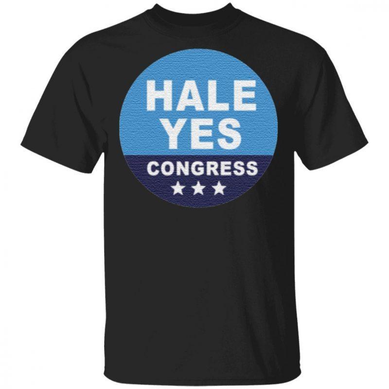 Hale Yes Congress T Shirt