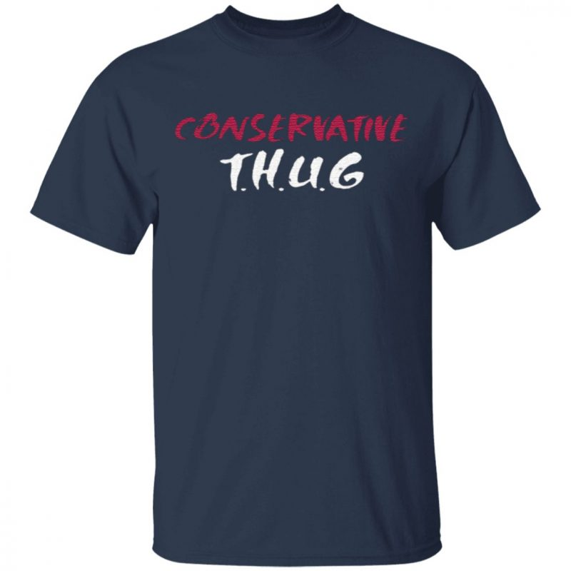 Conservative thug T Shirt