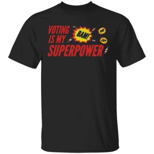 Voting is my Superpower Unisex T-Shirt