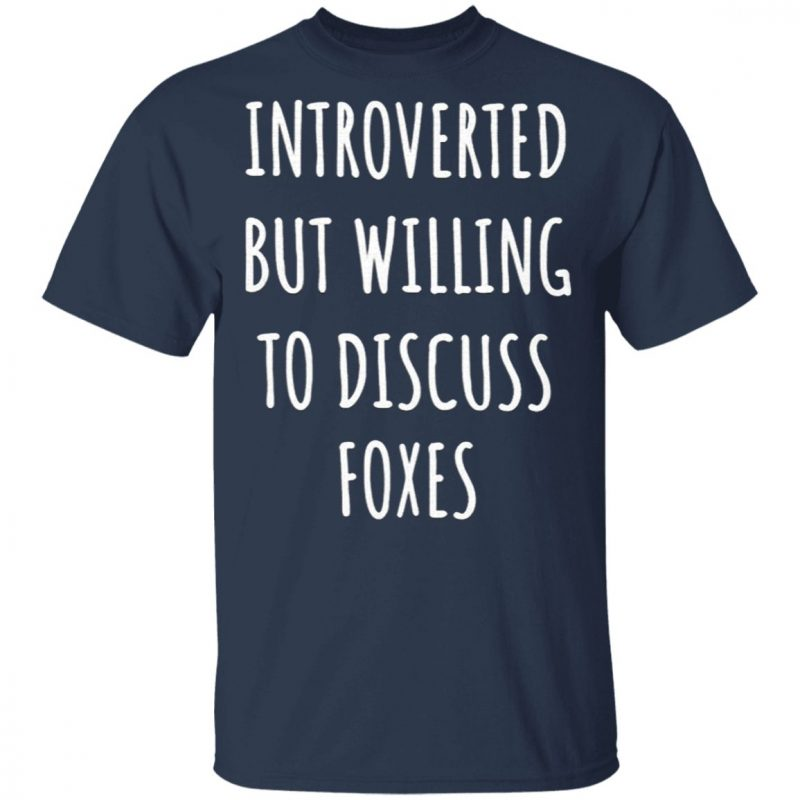 Fox Lover Gifts Funny For Introverts T-Shirt