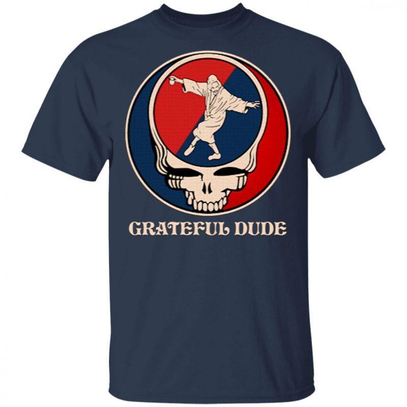 Grateful Dude T-Shirt