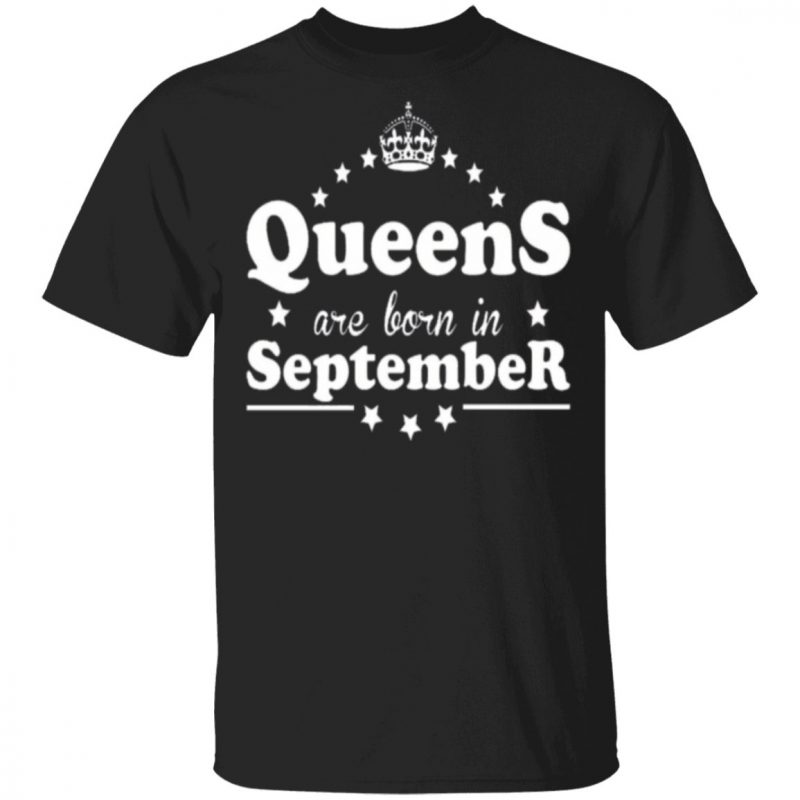Black Queens Are Born in September T-Shirt – Birthday Gift