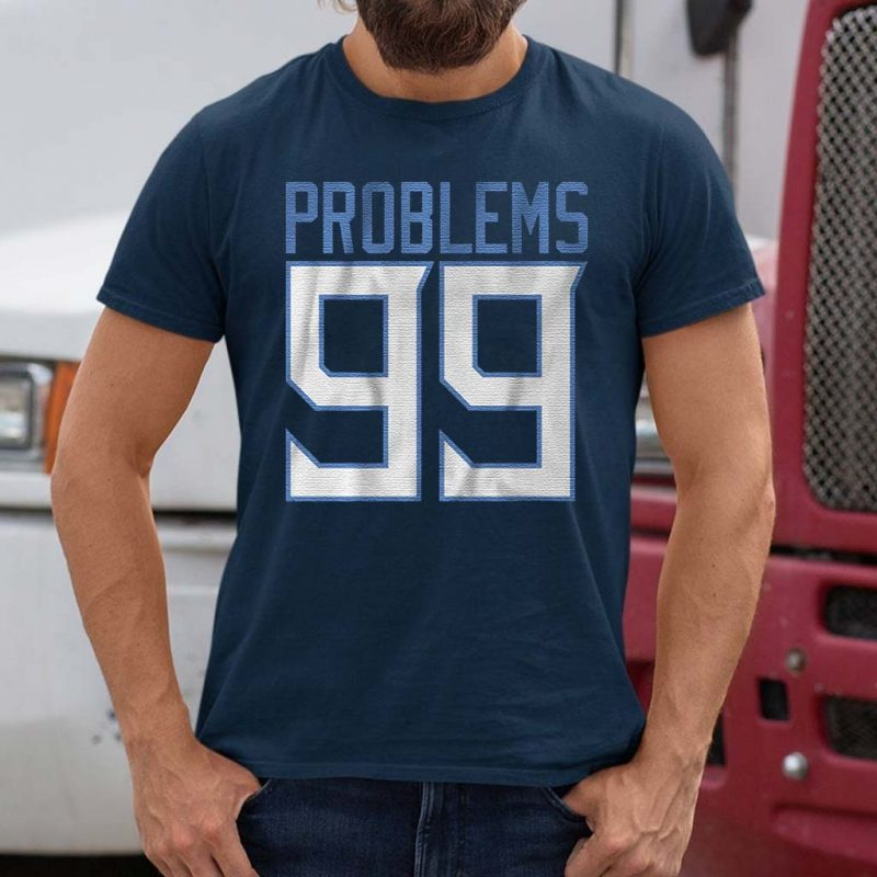 tennessee-99-problems-t-shirt