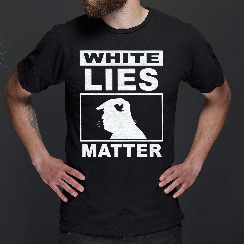 white-lies-matter-trump-shirt