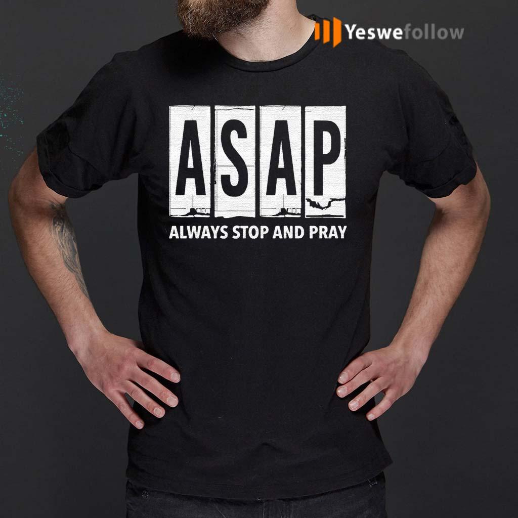ASAP-Always-Stop-And-Pray-shirt
