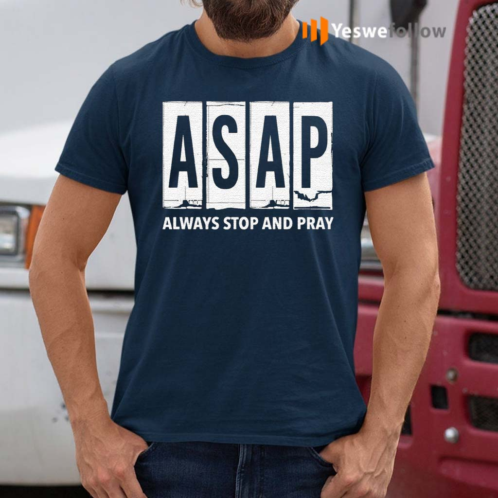 ASAP-Always-Stop-And-Pray-shirts