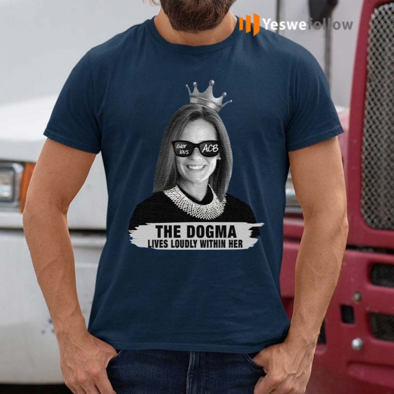 Amy-Coney-Barrett-Glorious-ACB-The-Dogma-Lives-Loudly-Within-Her-T-Shirt