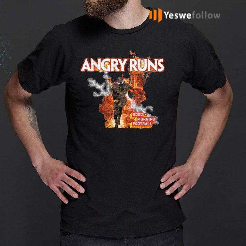 Angry-Runs-Good-Morning-Football-Shirts