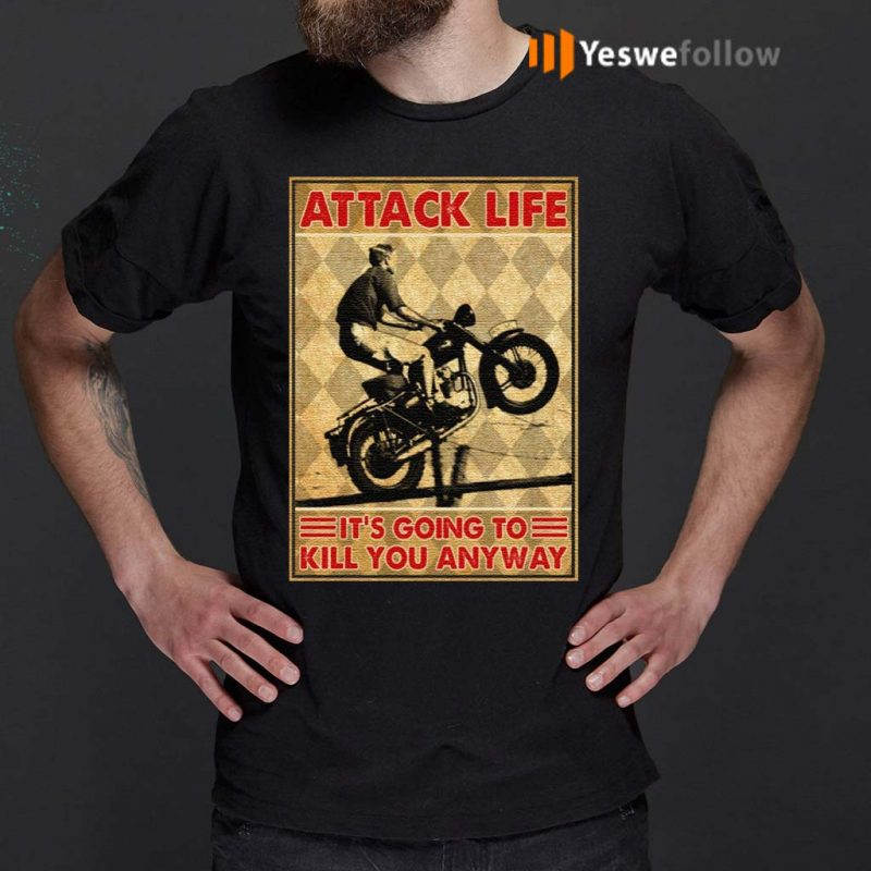 Attack-Life-It's-Going-To-Kill-You-Anyway-Vintage-T-Shirt
