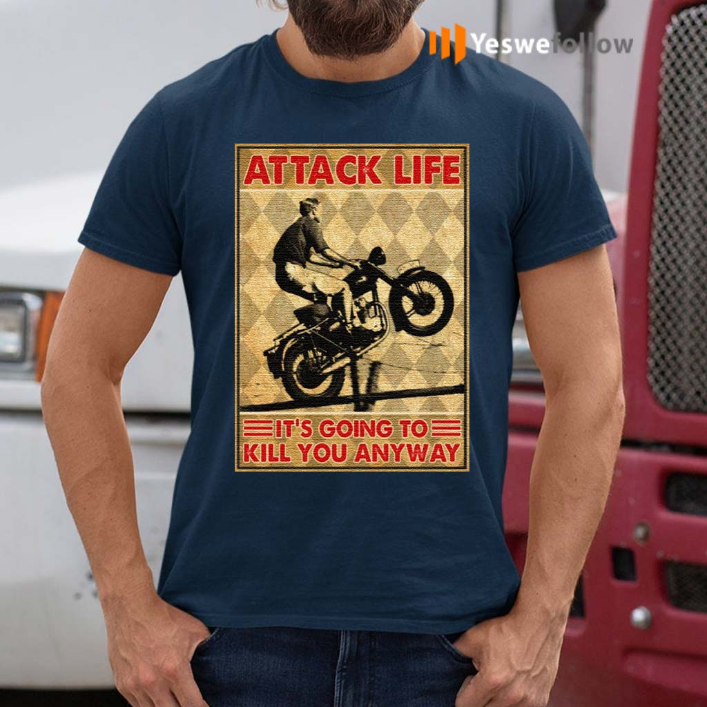 Attack-Life-It's-Going-To-Kill-You-Anyway-Vintage-T-Shirts
