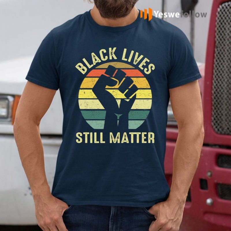 Black-Lives-Still-Matter-T-Shirt