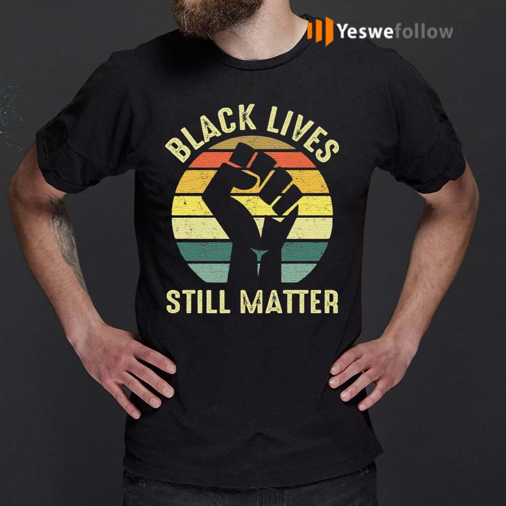 Black-Lives-Still-Matter-T-Shirts