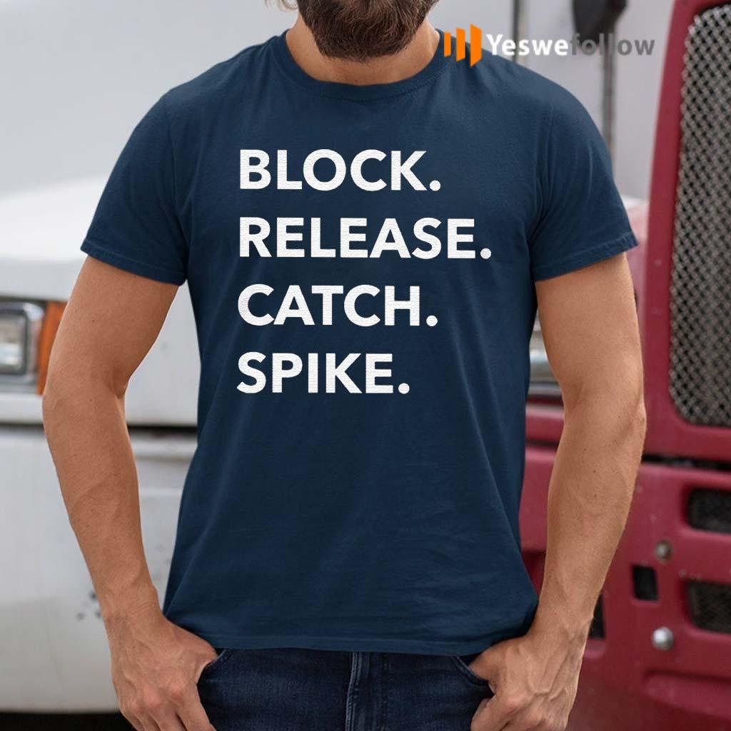 Block-Release-Catch-Spike-Shirt