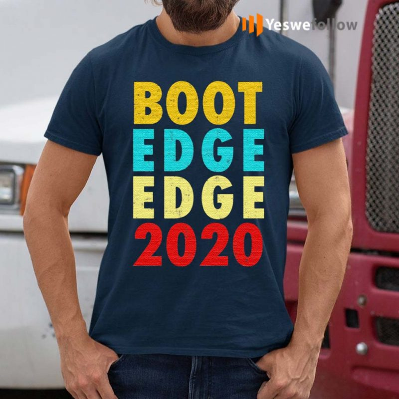 Boot-Edge-Edge-Pete-Buttigieg-2020-Funny-T-Shirt