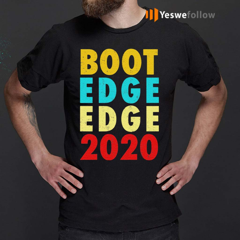 Boot-Edge-Edge-Pete-Buttigieg-2020-Funny-T-Shirts
