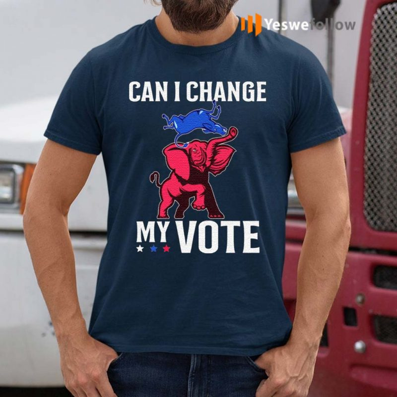 Can-I-Change-My-Vote-Trump-Re-election-Pro-Trump-2020-T-Shirt