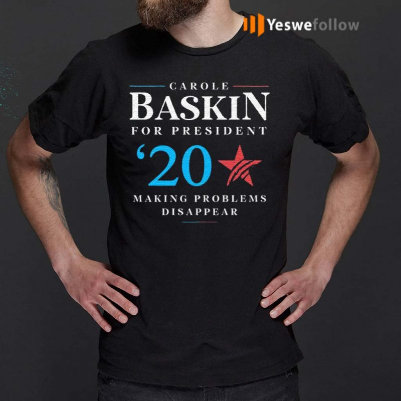 Carole-Baskin-For-President-Making-Problems-Disappear-Shirts