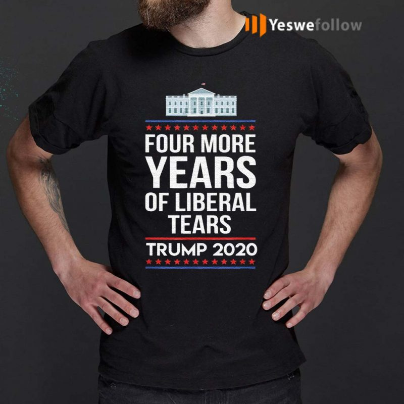 Conservative-Four-More-Years-Of-Liberal-Tears-Trump-2020s