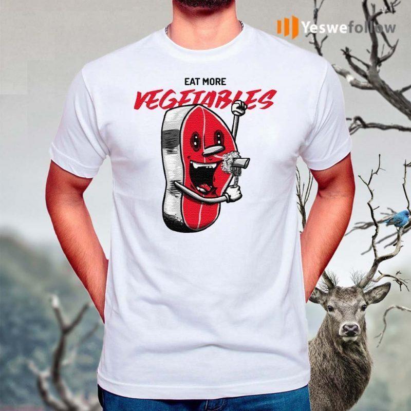 Eat-more-vegetables-steak-T-Shirt