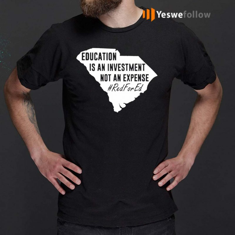 Education-Is-An-Investment-Not-An-Expense-Red-For-Ed-T-Shirts