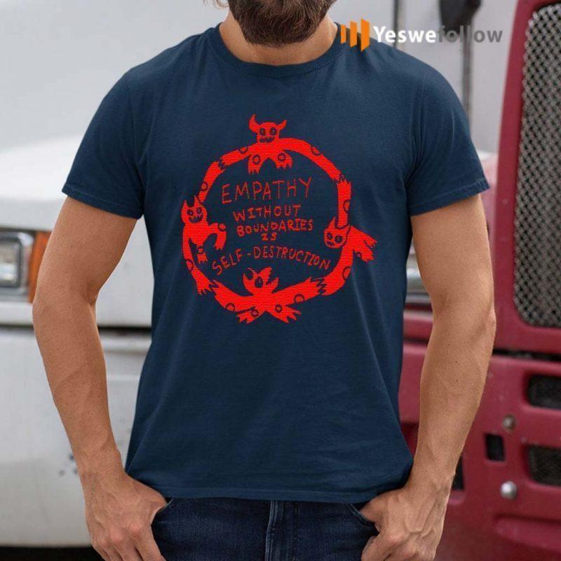 Empathy-Without-Boundaries-Is-Self-Destruction-Shirt