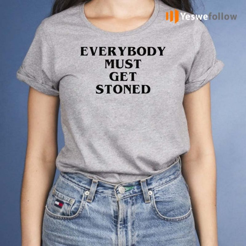 Everybody-must-get-stoned-shirts