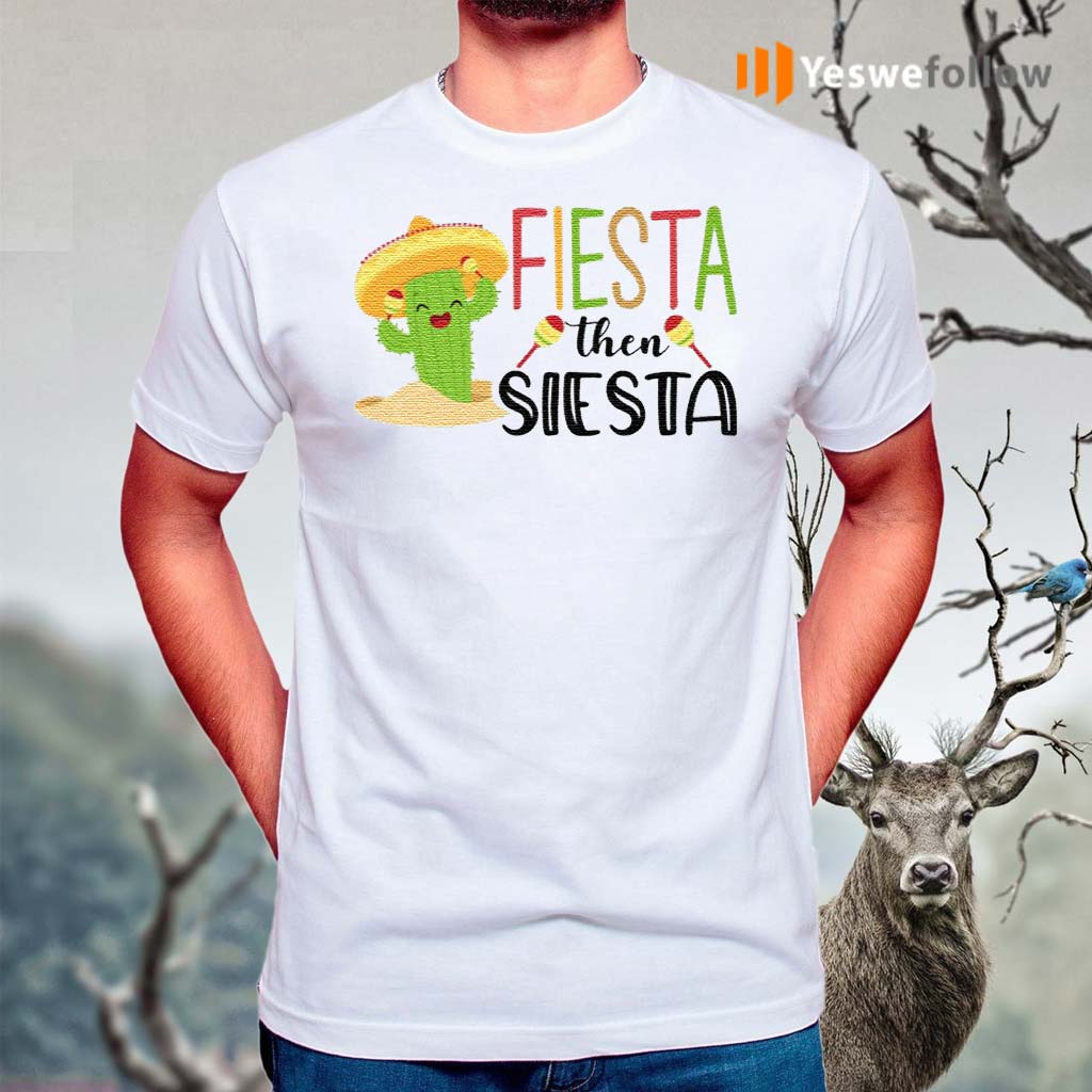 Fiesta-Then-Siesta-T-Shirt