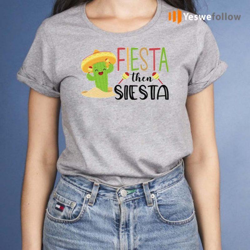Fiesta-Then-Siesta-T-Shirts
