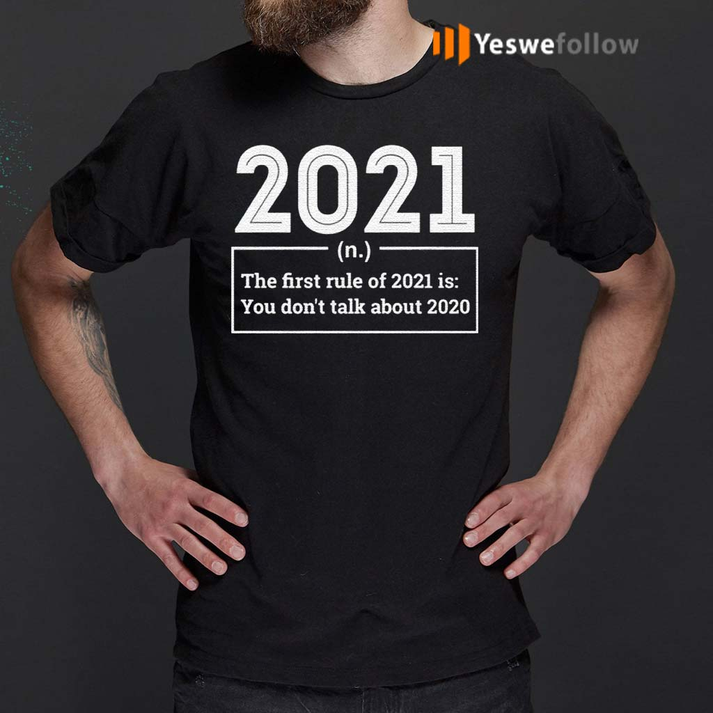 First-Rule-In-2021-Never-Talk-About-2020-Sucks-Happy-New-Year-T-Shirts