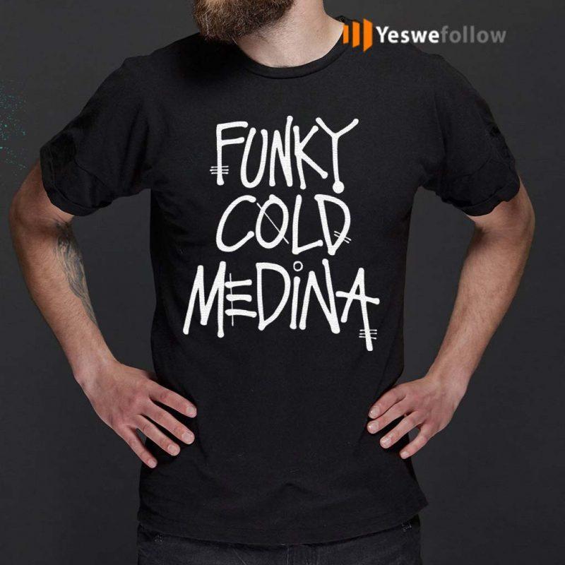 Funky-Cold-Medina-shirt