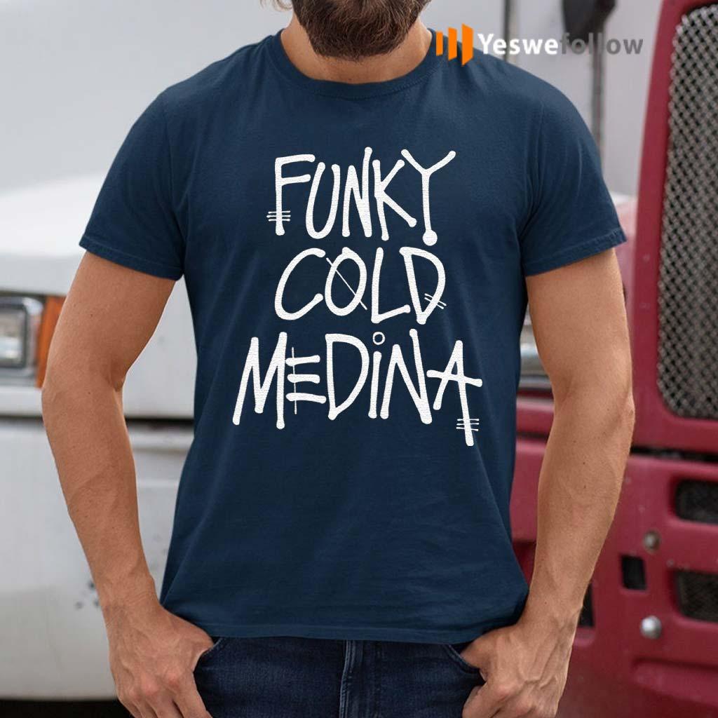 Funky-Cold-Medina-shirts