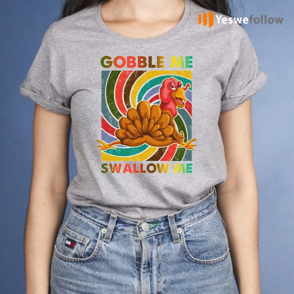 Gobble-Me-Swallow-Me-Shirt