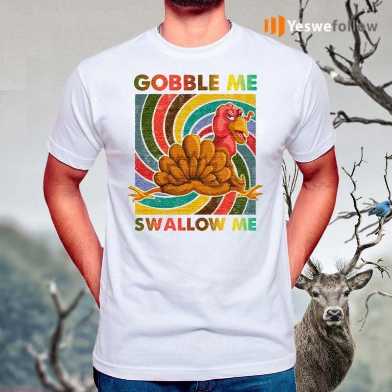 Gobble-Me-Swallow-Me-Shirts