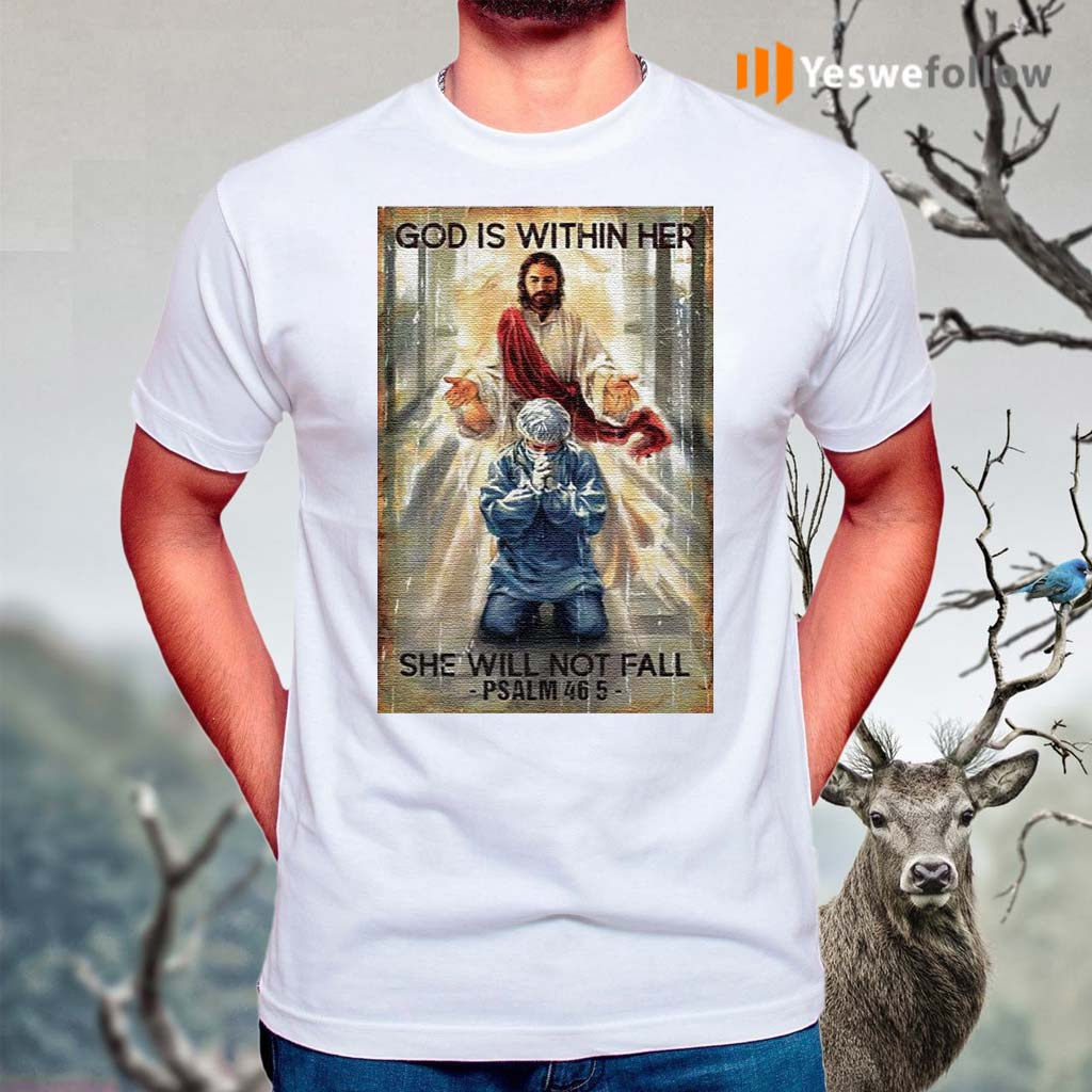 God-Is-Within-Her-She-Will-Not-Fall-Psalm-46-5-Shirts